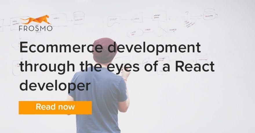 ecommerce development for a React developer