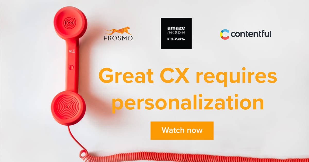 Watch webinarGreat CX requires personalization