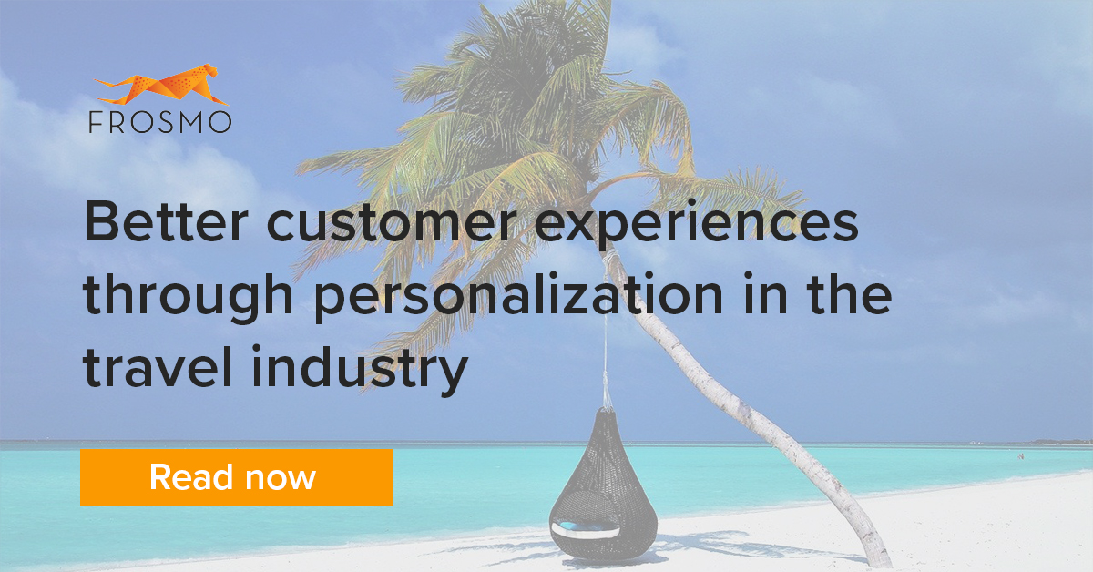 Better customer experiences through personalization in the travel industry