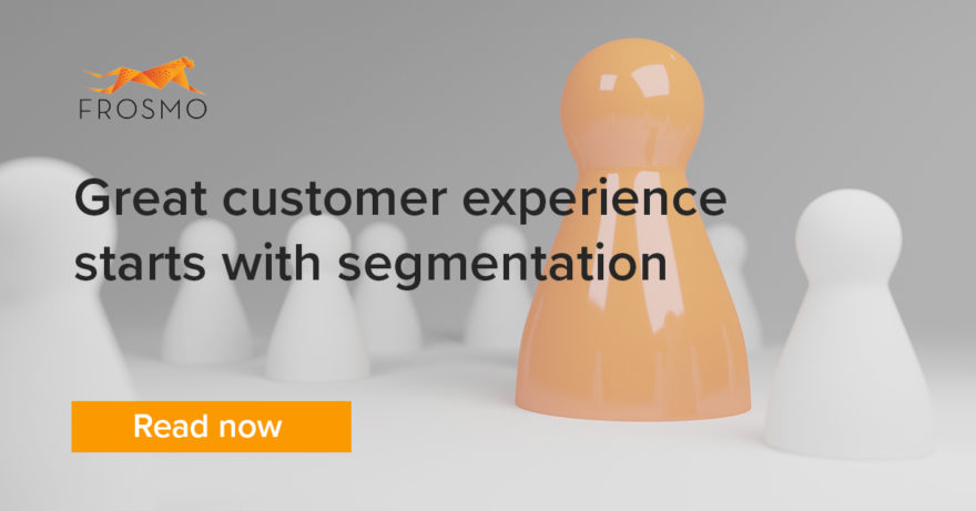 Great customer experience starts with segmentation