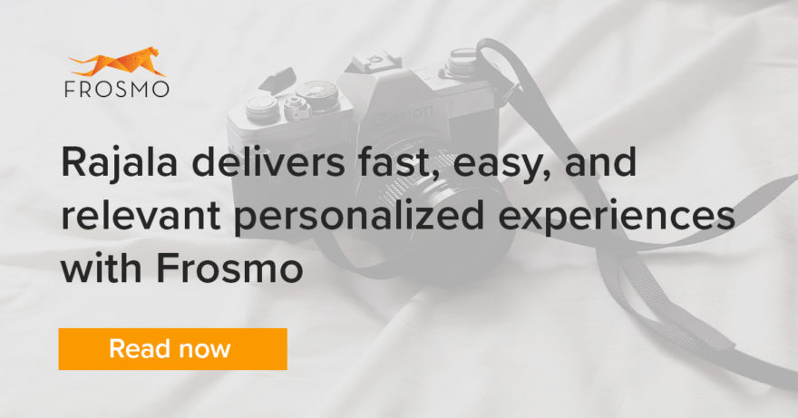 Rajala delivers fast, easy, and relevant personalized experiences with Frosmo