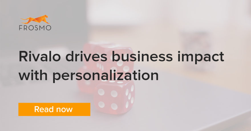 Rivalo drives business impact with personalization