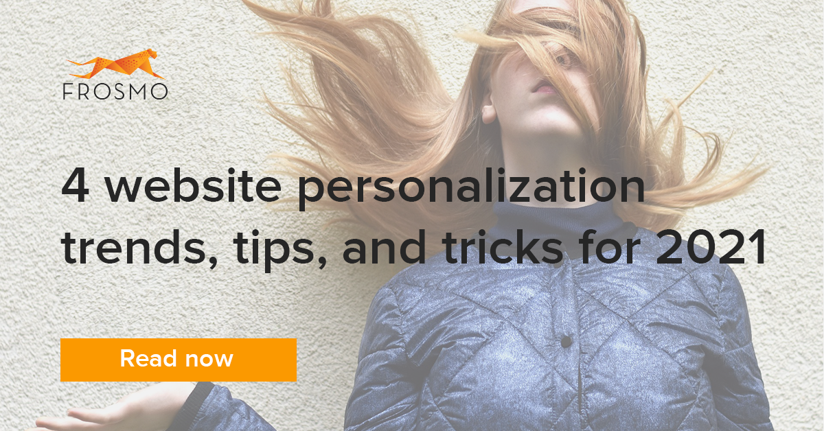 4 website personalization trends, tips, and tricks for 2021